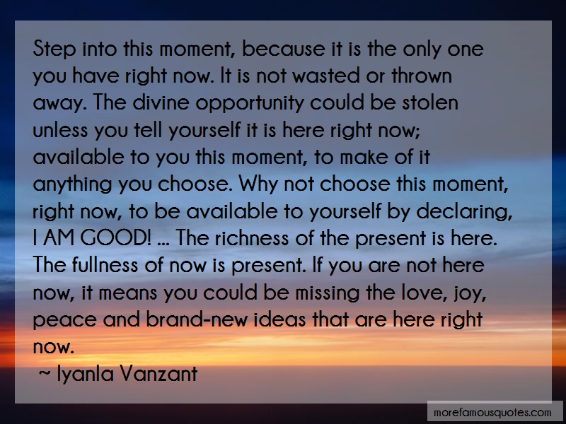 Iyanla Vanzant Quotes: Step into this moment because it is the