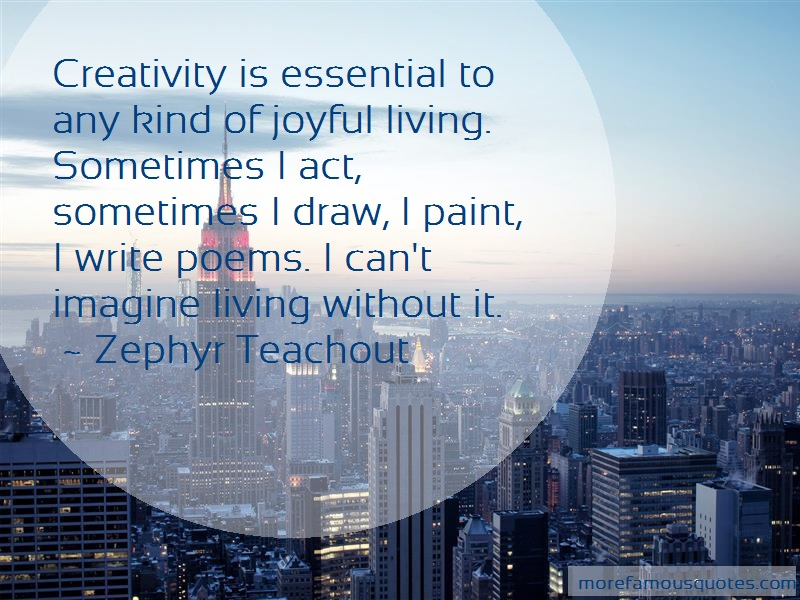 Zephyr Teachout Quotes: Creativity Is Essential To Any Kind Of
