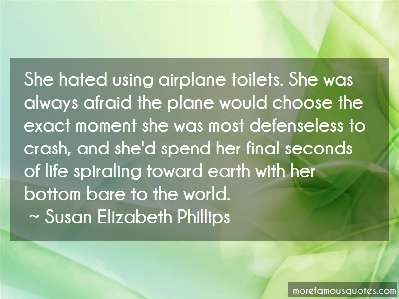 Susan Elizabeth Phillips Quotes: She hated using airplane toilets she was