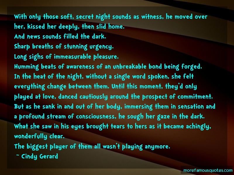 Cindy Gerard Quotes: With only those soft secret night sounds