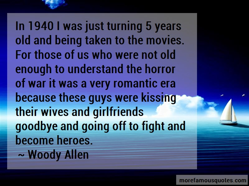 Woody Allen Quotes: In 1940 I Was Just Turning 5 Years Old