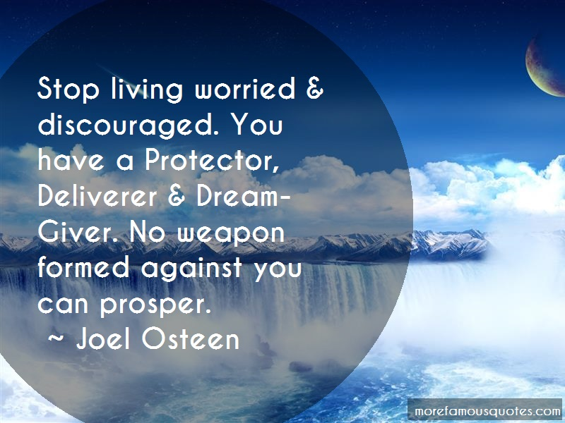 Joel Osteen Quotes: Stop Living Worried Discouraged You Have