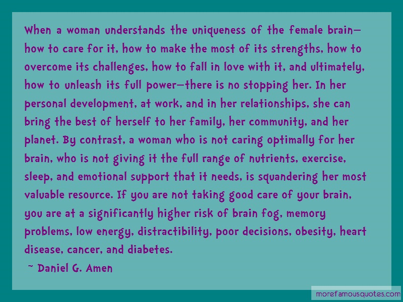 Daniel G. Amen Quotes: When A Woman Understands The Uniqueness