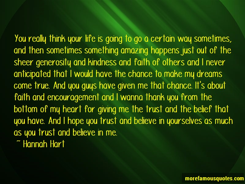 Hannah Hart Quotes: You really think your life is going to