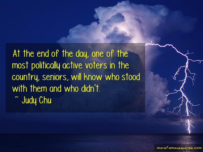 Judy Chu Quotes: At The End Of The Day One Of The Most