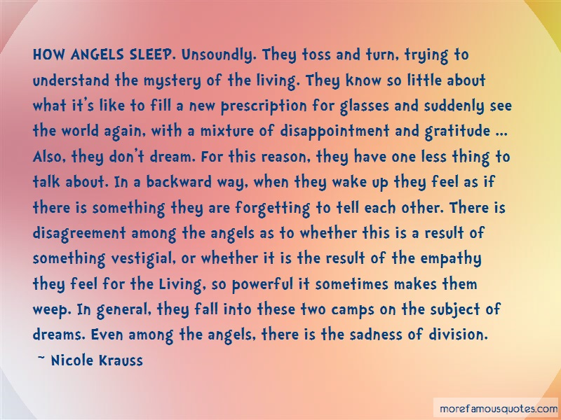 Nicole Krauss Quotes: How angels sleep unsoundly they toss and