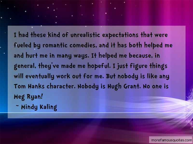 Mindy Kaling Quotes: I Had These Kind Of Unrealistic