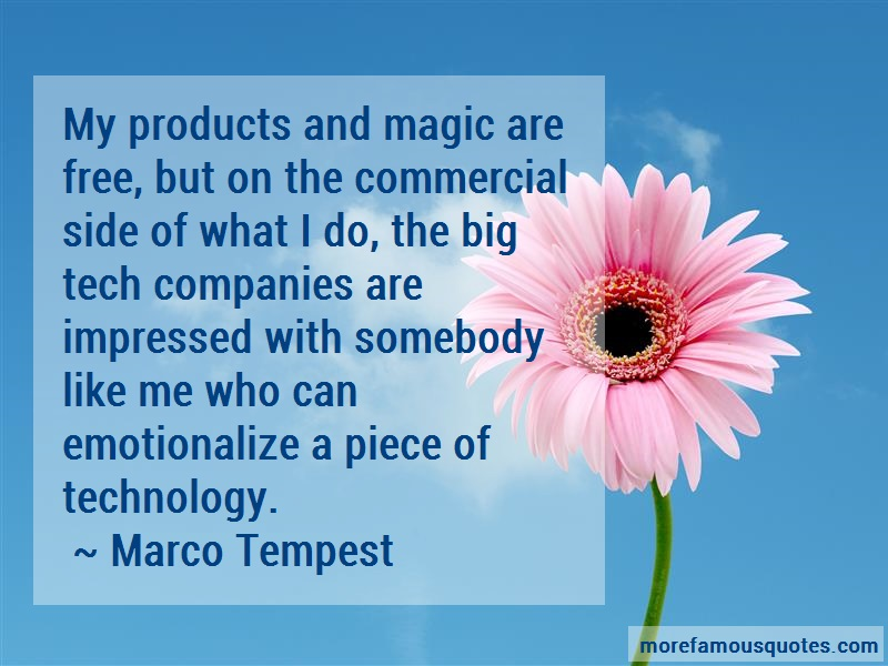 Marco Tempest Quotes: My Products And Magic Are Free But On
