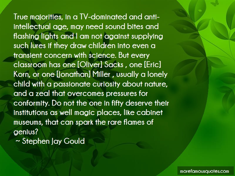 Stephen Jay Gould Quotes: True Majorities In A Tv Dominated And
