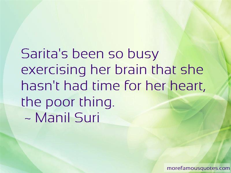 Manil Suri Quotes: Saritas Been So Busy Exercising Her
