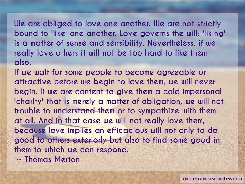 Thomas Merton Quotes: We are obliged to love one another we