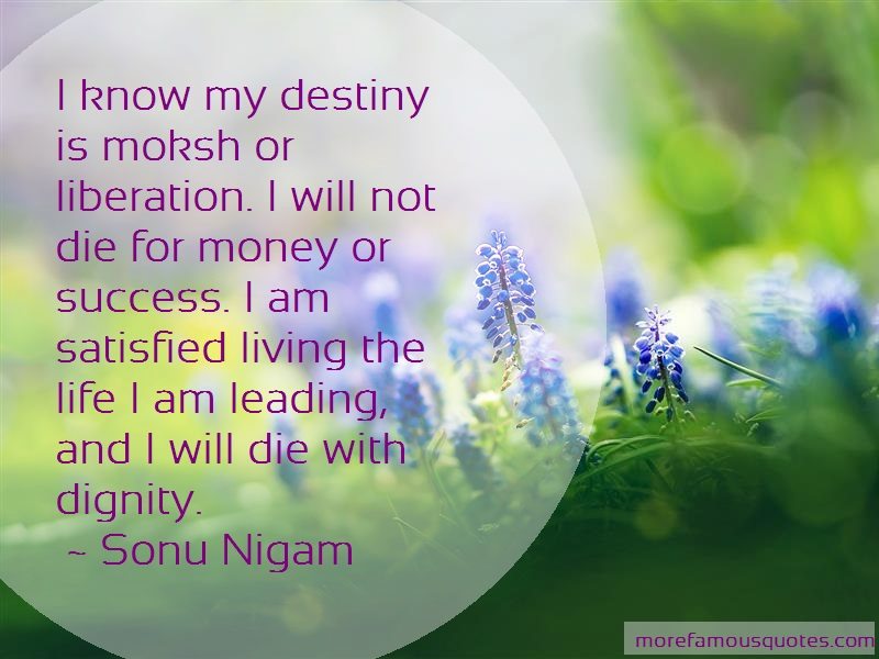 Sonu Nigam Quotes: I Know My Destiny Is Moksh Or Liberation