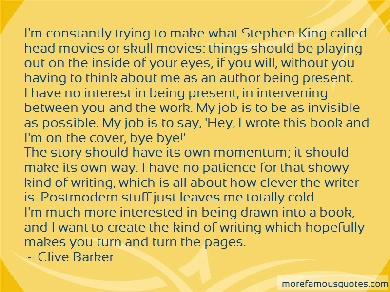 Clive Barker Quotes: Im constantly trying to make what