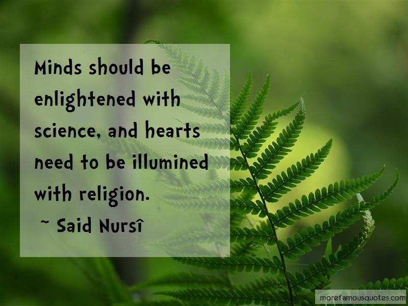 Said Nursî Quotes: Minds Should Be Enlightened With Science
