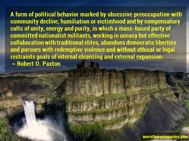 Robert O. Paxton Quotes: A Form Of Political Behavior Marked By