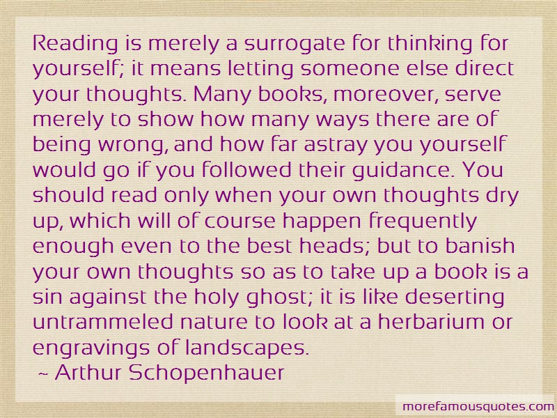 Arthur Schopenhauer Quotes: Reading is merely a surrogate for