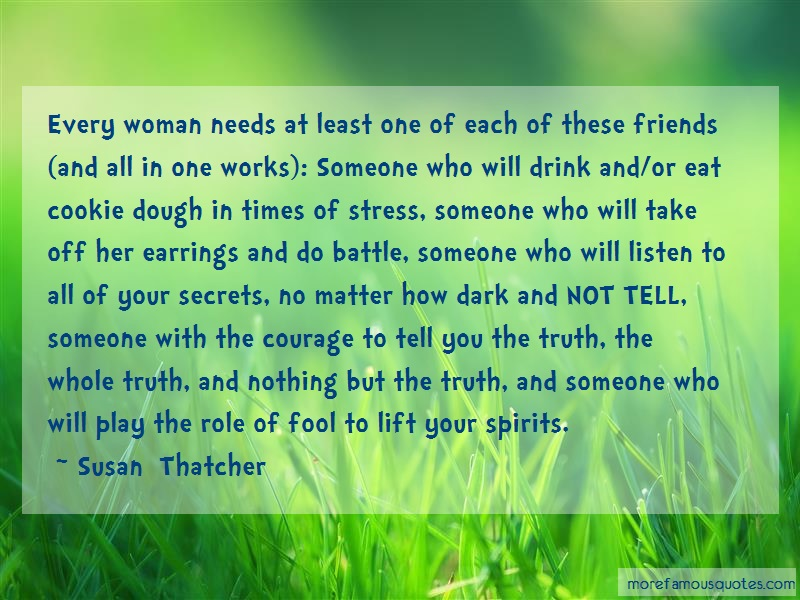 Susan Thatcher Quotes: Every woman needs at least one of each