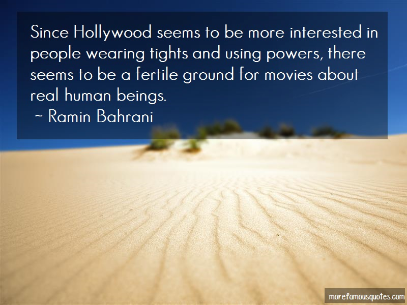 Ramin Bahrani Quotes: Since hollywood seems to be more