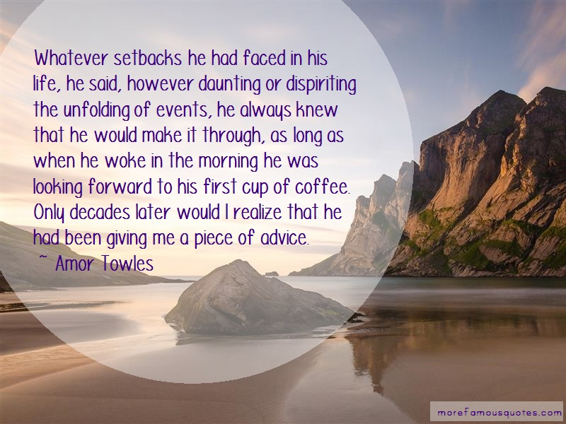 Amor Towles Quotes: Whatever Setbacks He Had Faced In His