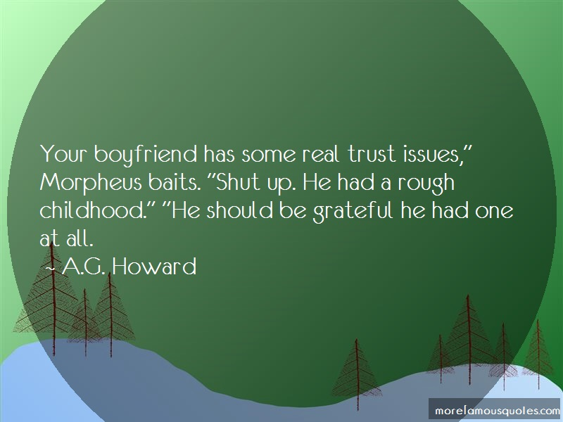 A.G. Howard Quotes: Your boyfriend has some real trust