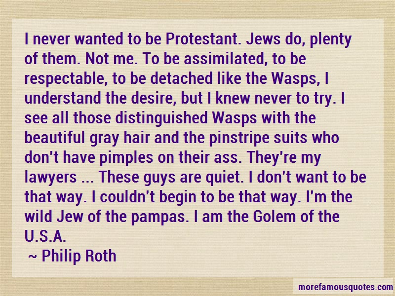 Philip Roth Quotes: I Never Wanted To Be Protestant Jews Do