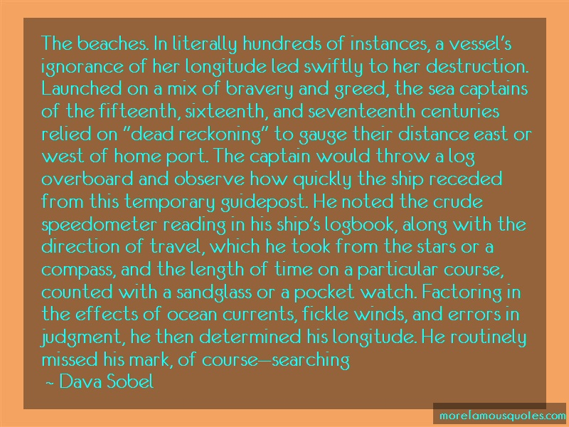 Dava Sobel Quotes: The beaches in literally hundreds of