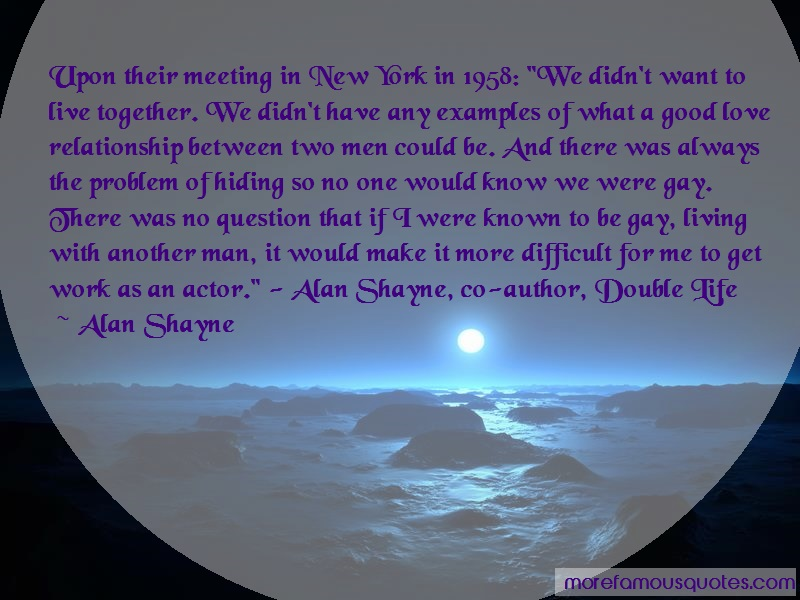 Alan Shayne Quotes: Upon their meeting in new york in 1958