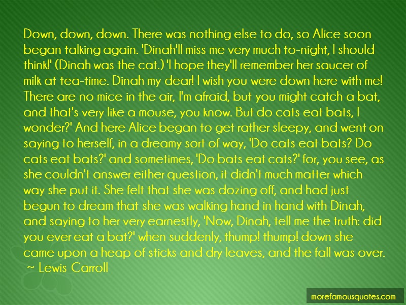 Lewis Carroll Quotes: Down Down Down There Was Nothing Else To