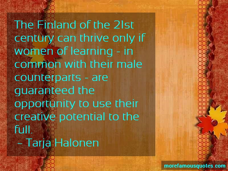 Tarja Halonen Quotes: The finland of the 21st century can