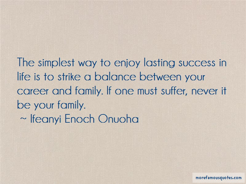 Ifeanyi Enoch Onuoha Quotes: The Simplest Way To Enjoy Lasting
