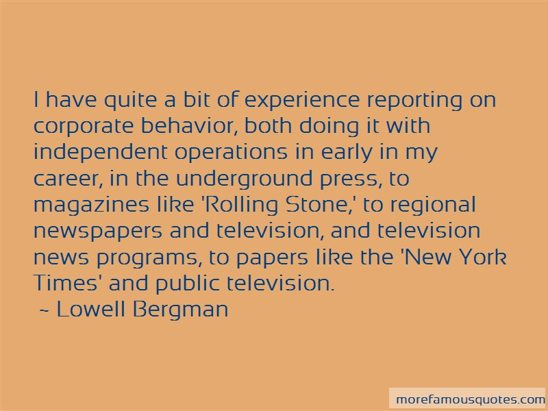Lowell Bergman Quotes: I Have Quite A Bit Of Experience