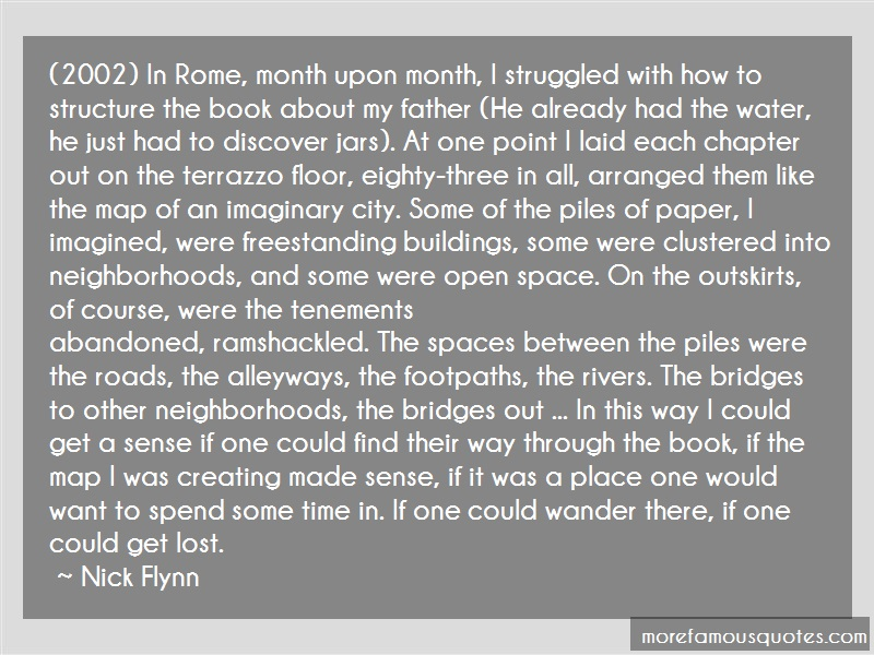 Nick Flynn Quotes: 2002 In Rome Month Upon Month I