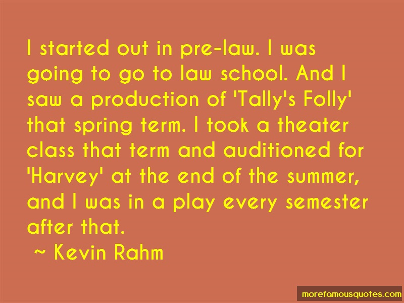 Kevin Rahm Quotes: I started out in pre law i was going to
