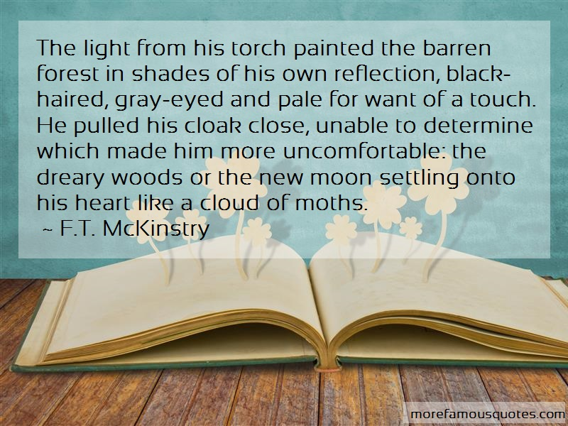 F.T. McKinstry Quotes: The light from his torch painted the