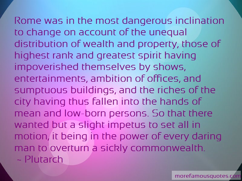 Plutarch Quotes: Rome was in the most dangerous