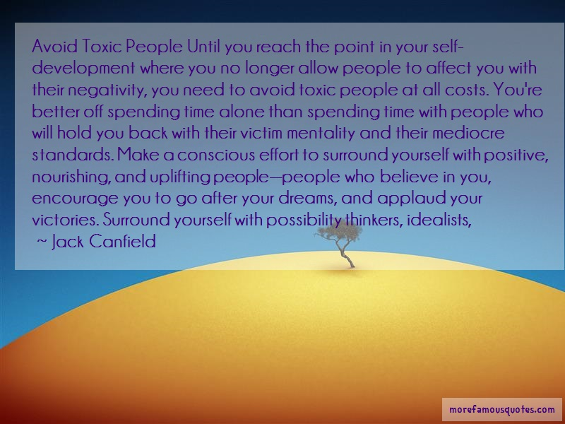 Jack Canfield Quotes: Avoid Toxic People Until You Reach The