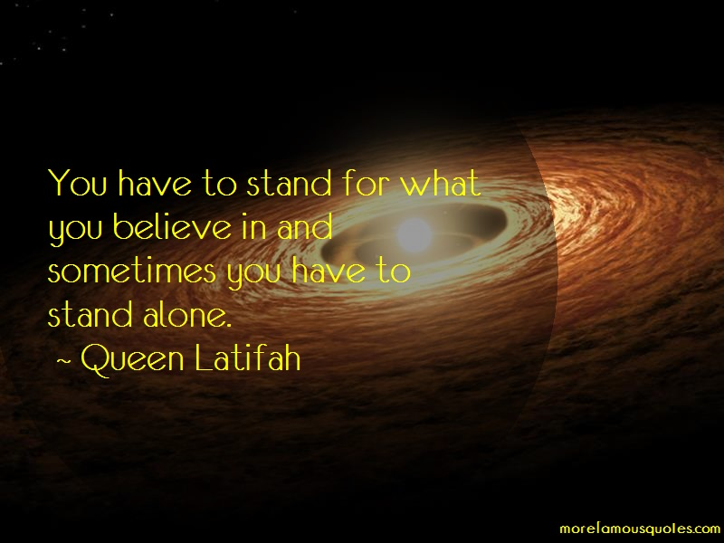 Queen Latifah Quotes: You Have To Stand For What You Believe