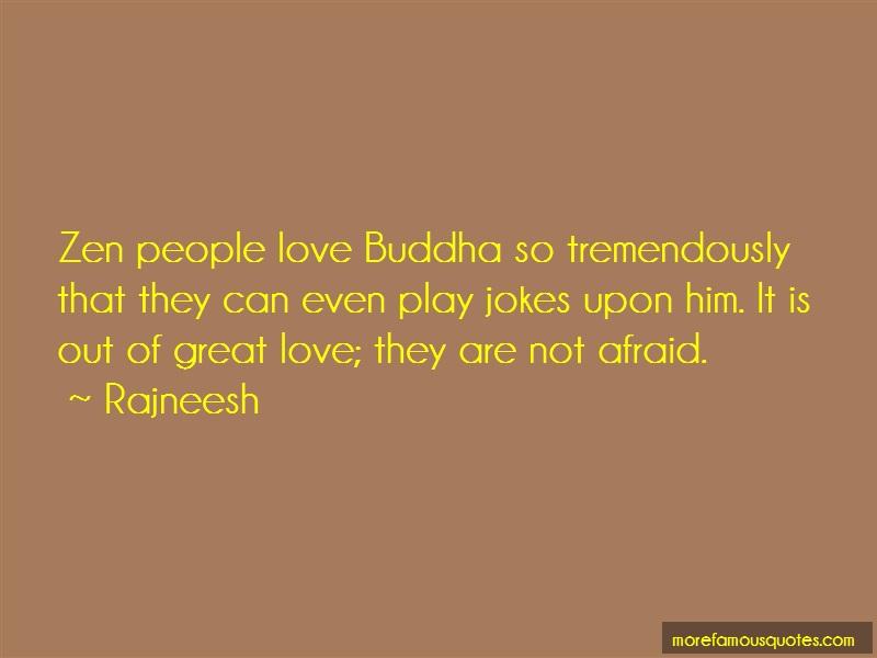Rajneesh Quotes: Zen People Love Buddha So Tremendously