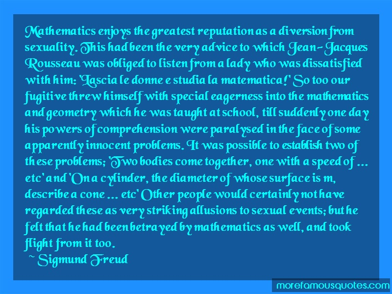 Sigmund Freud Quotes: Mathematics Enjoys The Greatest