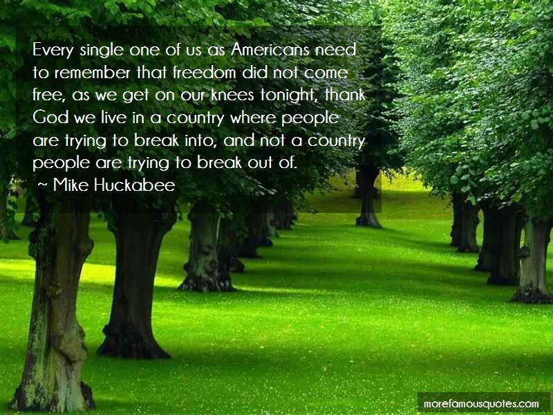 Mike Huckabee Quotes: Every single one of us as americans need