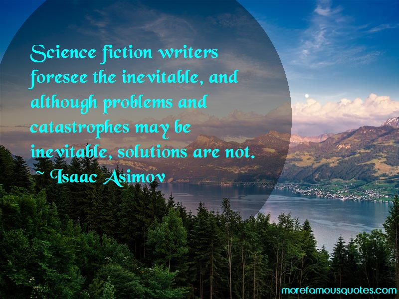 Isaac Asimov Quotes: Science fiction writers foresee the