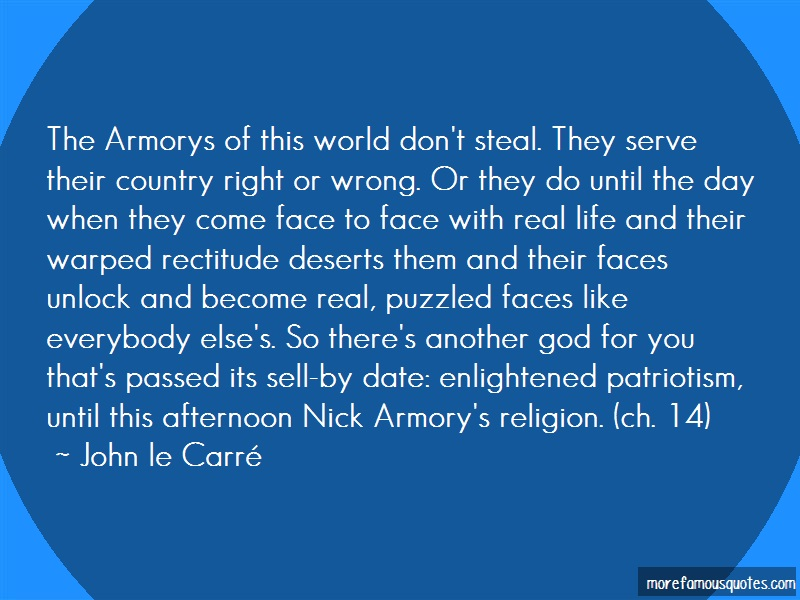 John Le Carré Quotes: The armorys of this world dont steal