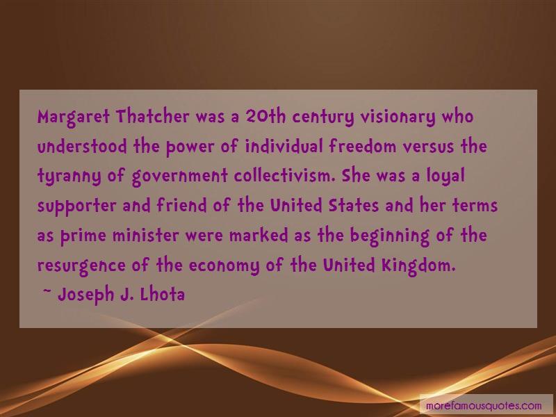 Joseph J. Lhota Quotes: Margaret thatcher was a 20th century