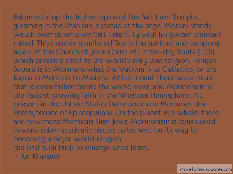 Jon Krakauer Quotes: Balanced Atop The Highest Spire Of The