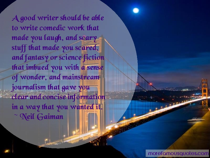Neil Gaiman Quotes: A Good Writer Should Be Able To Write
