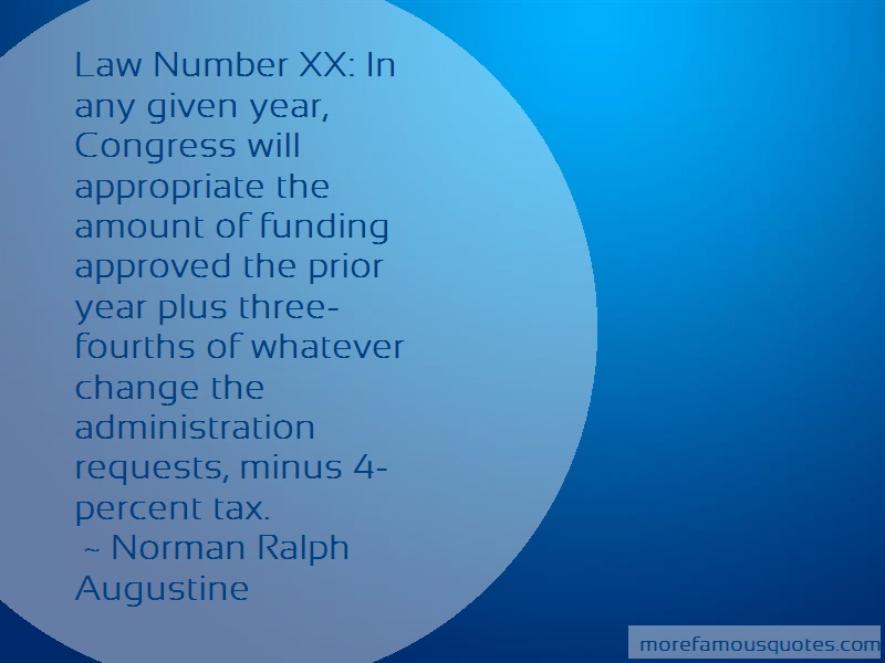 Norman Ralph Augustine Quotes: Law Number Xx In Any Given Year Congress