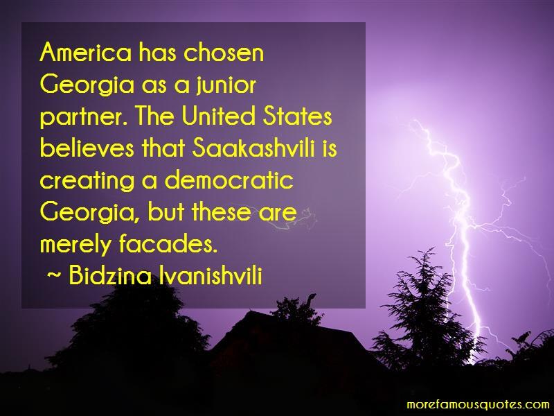 Bidzina Ivanishvili Quotes: America Has Chosen Georgia As A Junior