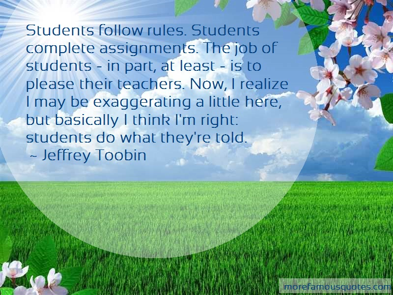 Jeffrey Toobin Quotes: Students Follow Rules Students Complete