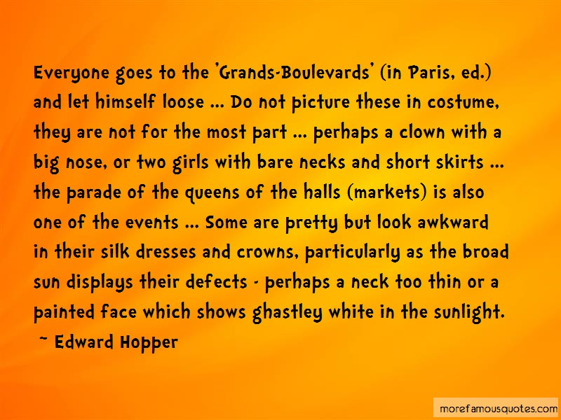 Edward Hopper Quotes: Everyone goes to the grands boulevards