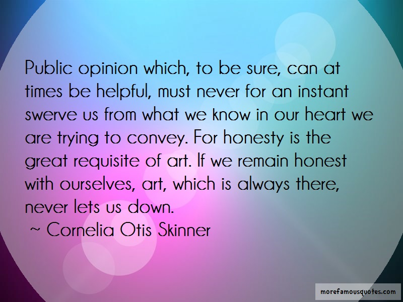 Cornelia Otis Skinner Quotes: Public opinion which to be sure can at